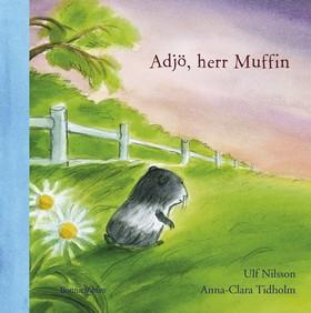 Adjö, herr Muffin av Ulf Nilsson, Anna-Clara Tidholm