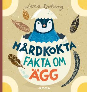 Hårdkokta fakta om ägg, av Lena Sjöberg