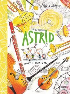 Spyflugan Astrid mitt i musiken av Maria Jönsson