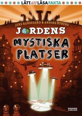 Jordens mystiska platser av Jens Hansegård och Anders Nyberg