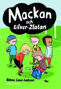 Mackan och silver-Zlatan av Helena Lund-Isaksson