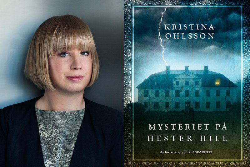 Foto på Kristina Ohlsson och bokomslaget till Mysteriet på Hester Hill