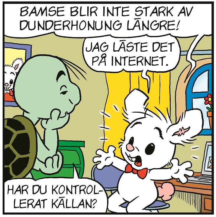 """En serieruta där Lille Skutt är upprörd och säger """"Bamse blir inte stark av dunderhonung längre. Jag läste det på internet."""". Då svarar Skalman """"Har du kontrollerat källan?""""."""