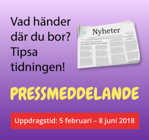 Vad händer där du bor? Tipsa tidningen! Pressmeddelande. Uppdragstid 5 februari till 8 juni 2018.