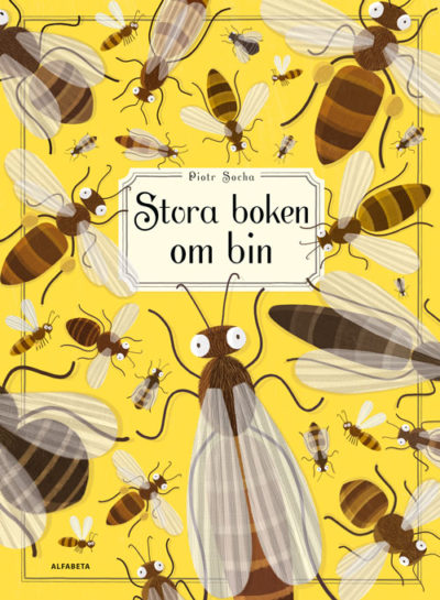 Boken omslag är gult med fullt av teckande bin. Bina ser olika ut, en del är randiga och andra är helbruna. Några är tjocka och några är smala. Alla har tunna vingar och långa antenner.