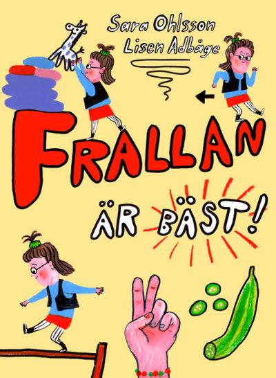 Bokens omslag. Titeln står med stora bokstäver och runt är figuran Frallan som gör olika saker, till exempel balanserar på en pinne.