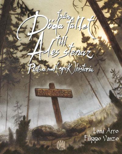 """Bokomslaget har en ritad bild av en skog med många långa och mörka träd. Skogen är fylld av dimma och ser mystisk ut. Mitt i skogen står ett stort träkors där det står """"Falk 1855""""."""
