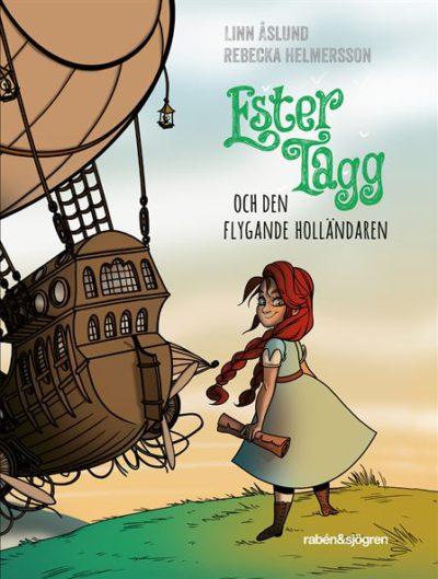 Framsidan av boken. Den föreställer Ester som står på en kulle. Hennes fläta och klänning blåser i vinden. Bakom henne syns ett stort skepp som svävar tak vare att den är fäst i en stor ballong.