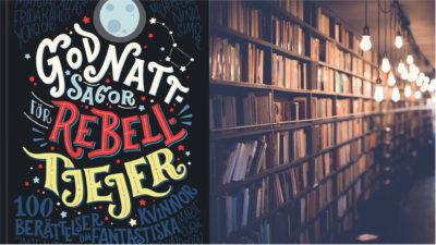 Två bilder. Till vänster omslaget till boken Godnattsagor för rebelltjejer. Till höger en bild på en bokhylla.
