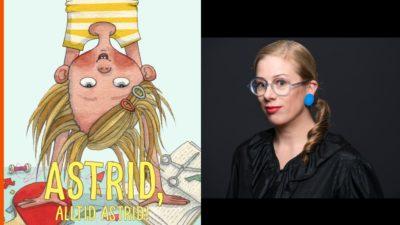 Veckasn boktips, Astrid alltid astrid